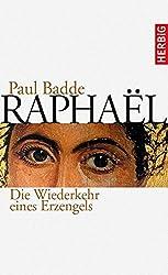 Raphaël: Die Wiederkehr eines Erzengels