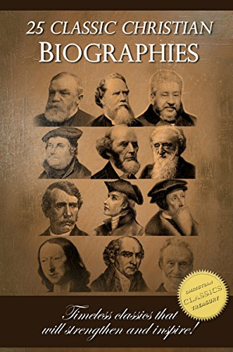 25-classic-christian-biographies-calvin-luther-spurgeon-moody-wesley-and-many-more