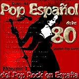 Éxitos del Pop Español de los 80: Números 1 del Pop Rock en España