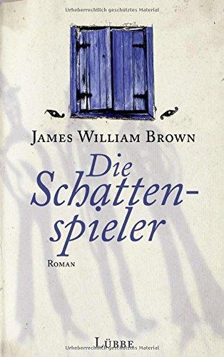 Brown, James William: Die Schattenspieler