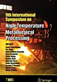9th International Symposium on High-Temperature Metallurgical Processing (The Minerals, Metals & Materials Series)