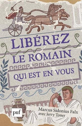 Libérez le Romain qui est en vous