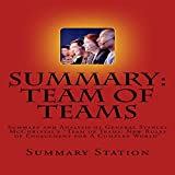 """Summary and Analysis of General Stanley McChrystal's """"Team of Teams: New Rules of Engagement for a Complex World"""""""