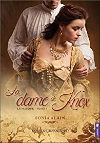 La dame de Knox, tome 1 : Le masque par Sonia Alain