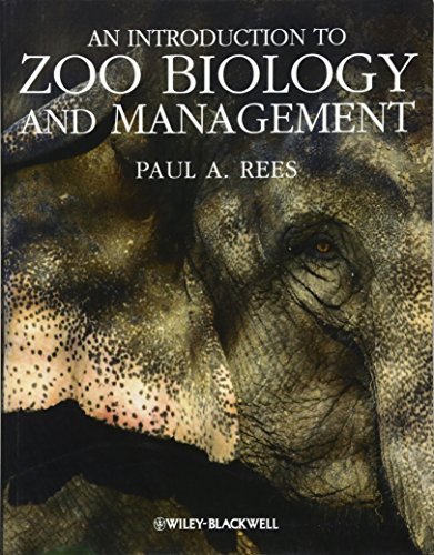 An Introduction to Zoo Biology and Management por Paul A. Rees