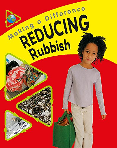 Reducing Rubbish (Making a Difference)