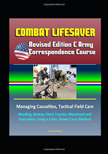 combat-lifesaver-revised-edition-c-army-correspondence-course-managing-casualties-tactical-field-car