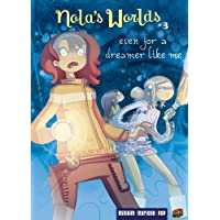 #3 Even for a Dreamer Like Me (Nola's Worlds)
