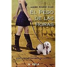 El Peso De Las Horas (Novela)