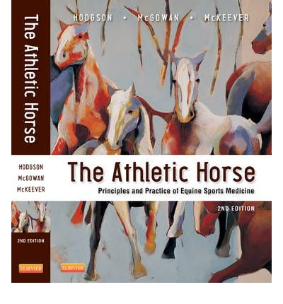 [(The Athletic Horse: Principles and Practice of Equine Sports Medicine)] [Author: David R. Hodgson] published on (June, 2013)