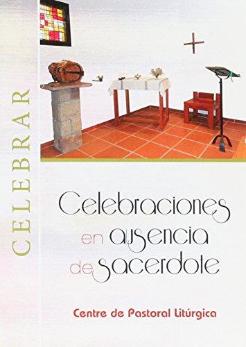 Celebraciones en ausencia de sacerdote (CELEBRAR) por Vv.Aa