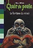 fantôme du miroir (Le) | Stine, R. L. (1943-....). Auteur
