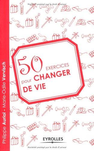 50 exercices pour changer de vie