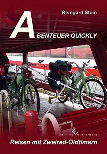 Preisvergleich Produktbild Abenteuer Quickly: Reisen mit Zweirad-Oldtimer