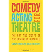 Comedy Acting for Theatre: The Art and Craft of Performing in Comedies (Performance Books)