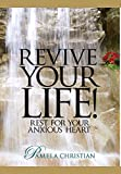 Revive Your Life!: Rest for Your Anxious Heart (Faith to Live by)