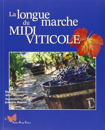 La longue marche du Midi Viticole par Hubert Delobette
