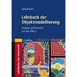 Lehrbuch der Objektmodellierung: Analyse und Entwurf mit der UML 2 (German Edition)