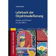 Lehrbuch der Objektmodellierung: Analyse und Entwurf mit der UML 2