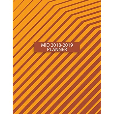 Mid 2018-2019 Planner: 150-Page Minimal Monthly Weekly Daily Planner | 8.5 X 11 Inch Organizer With Notes + Yearly Overview