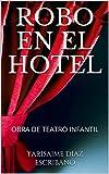ROBO EN EL HOTEL: OBRA DE TEATRO INFANTIL