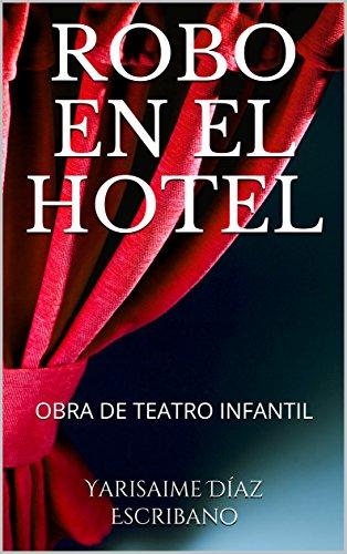 ROBO EN EL HOTEL: OBRA DE TEATRO INFANTIL por Yarisaime Díaz Escribano