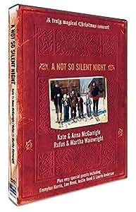 A Not So Silent Night (Kate & Anna McGarrigle/Rufus & Martha Wainwright) [DVD] [2009]