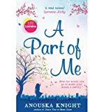 [(A Part of Me)] [ By (author) Anouska Knight ] [June, 2014]