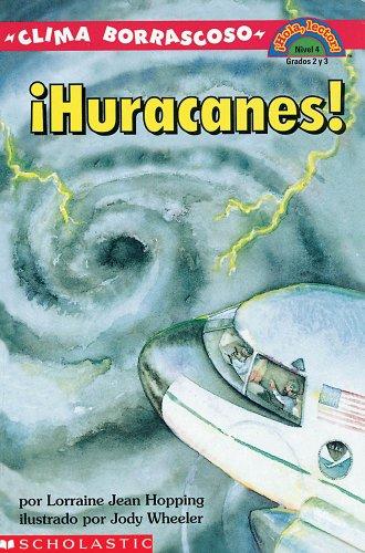 Clima Borrascoso Huracanes!/Wild Weather Hurricanes! (Hola, Lector!, Nivel 4) por Lorraine Jean Hopping