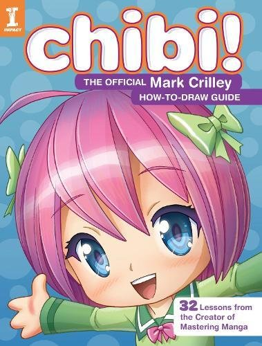 Chibi! The Official Mark Crilley How-to-Draw Guide: 32 Lessons from the Creator of Mastering Manga (How to Draw Guides) por Mark Crilley