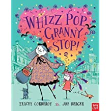 Whizz Pop Granny, Stop!. Tracey Corderoy by Tracey Corderoy (2012-09-01)