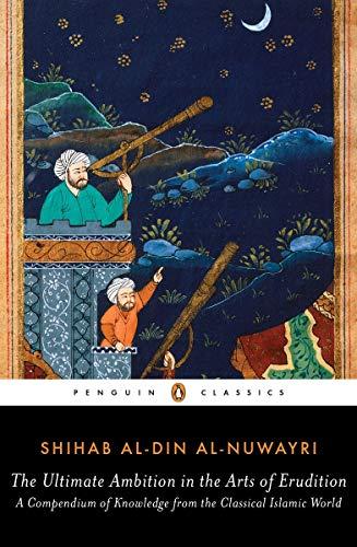 The Ultimate Ambition In The Arts Of Erudition (Penguin Classics) por Shihab Al-din Al-nuwayri