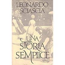 Una storia semplice. [Copertina rigida] by LEONARDO SCIASCIA