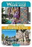 Guide Un Grand Week-end Jeux de piste et énigmes à Paris...