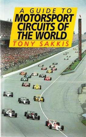 A Guide to the Motorsport Circuits of the World por Tony Sakkis