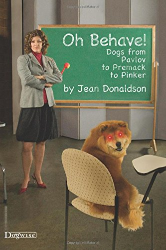 Oh Behave!: Dogs from Pavlov to Premack to Pinker por Jean Donaldson