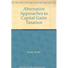 Alternative Approaches to Capital Gains Taxation
