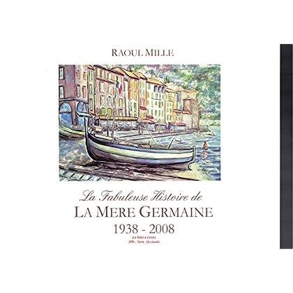 La fabuleuse histoire de la Mère Germaine 1938 - 2008 / Préface de Max Gallo / Restaurant / Villefranche sur mer / Provence / Alpes Côte d'Azur / Gastronomie