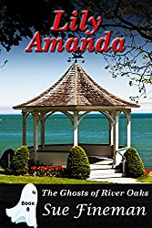 Lily Amanda (Ghosts of River Oaks Book 8)