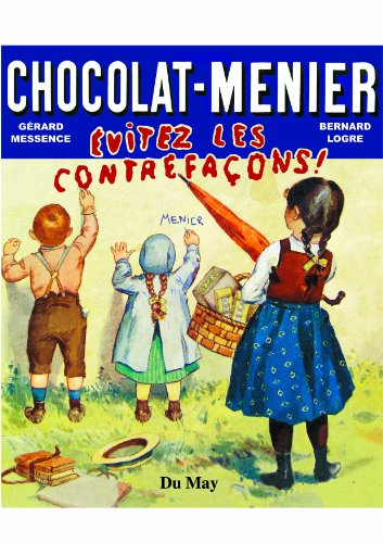 Chocolat Menier : Evitez les contrefaçons ! par Gérard Messence, Bernard Logre