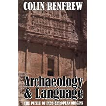 Archaeology and Language: The Puzzle of Indo-European Origins
