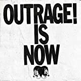 Outrage! Is Now [VINYL]