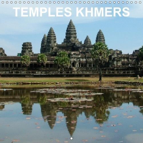 Temples khmers (Calendrier mural 2018 300 × 300 mm Square): Art et architecture de l'ancien Empire khmer - parc archéologique d'Angkor, Siem Reap, ... ... [Kalender] [Apr 01, 2017] Blank, Rudolf