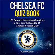 Chelsea FC Quiz Book: Test Your Knowledge of Chelsea Football Club