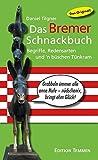 Das Bremer Schnackbuch: Begriffe, Redensarten und 'n büschen Tünkram - Daniel Tilgner