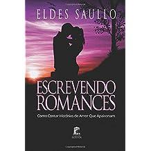 Escrevendo Romances: Como Contar Histórias de Amor Que Apaixonam