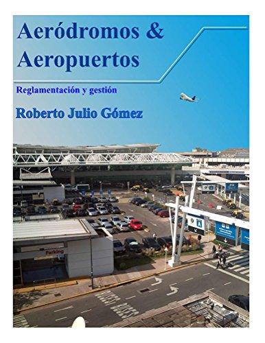 Aerodromos y Aeropuertos por Roberto Gomez