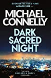Dark Sacred Night - The Brand New Bosch and Ballard Thriller