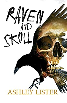 Raven and Skull: A Hammer Horror style tale to please horror readers everywhere by [Lister, Ashley]
