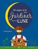 Les 50 règles d'or pour jardiner avec la lune